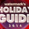 Watermark's Holiday Guide 2014