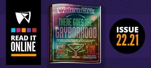 Issue 22.21: There Goes The Gayborhood
