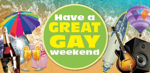 Have a great gay weekend