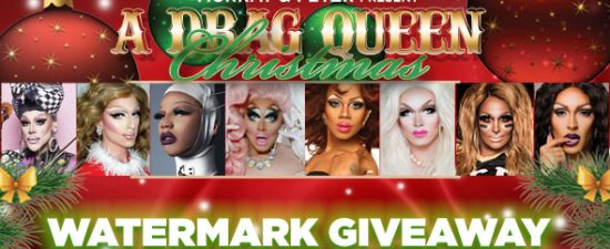 """Watermark Holiday Giveaway: Win tickets to """"A Drag Queen Christmas"""""""