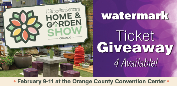 Watermark Giveaway: Four Tickets To The Orlando Home And Garden Show